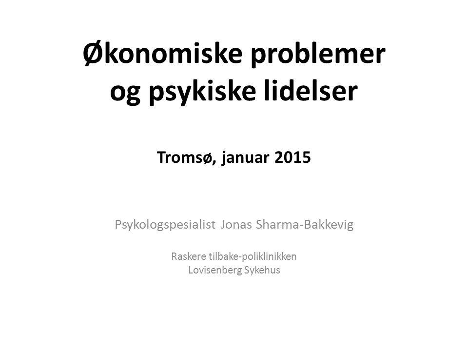Økonomiske problemer og psykiske lidelser Tromsø, januar 2015