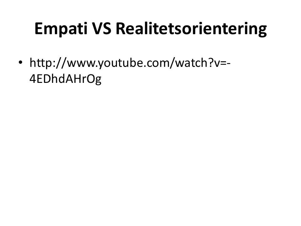 Empati VS Realitetsorientering
