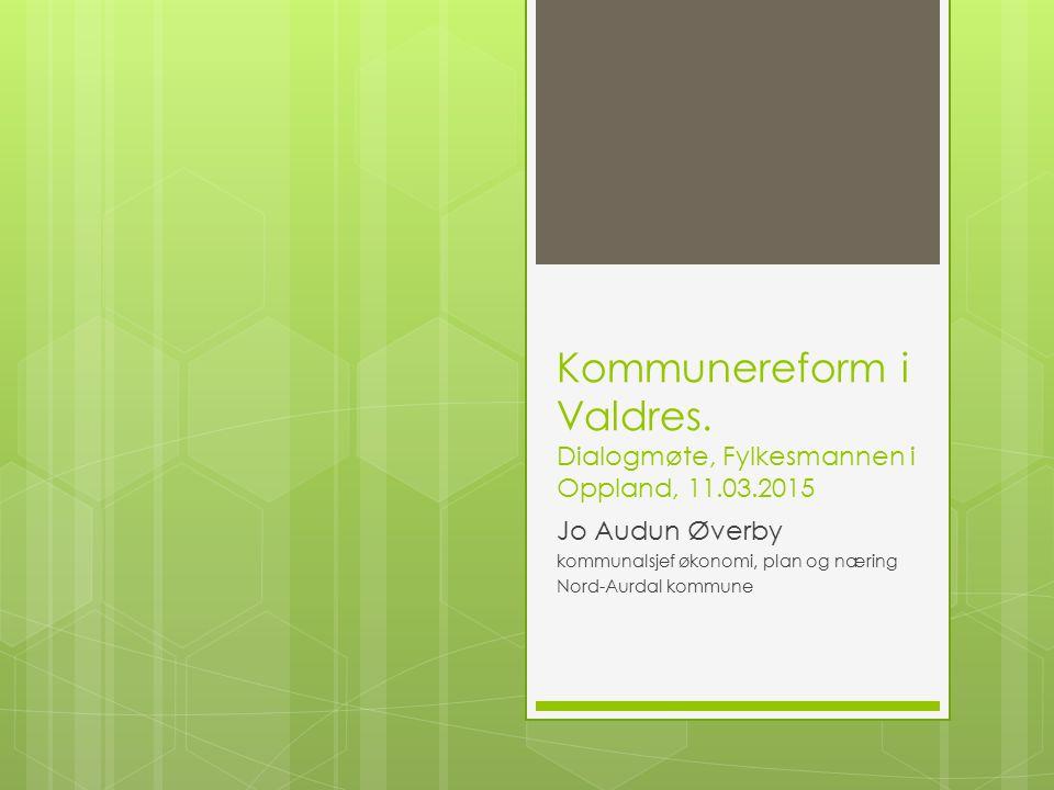 Kommunereform i Valdres. Dialogmøte, Fylkesmannen i Oppland, 11. 03
