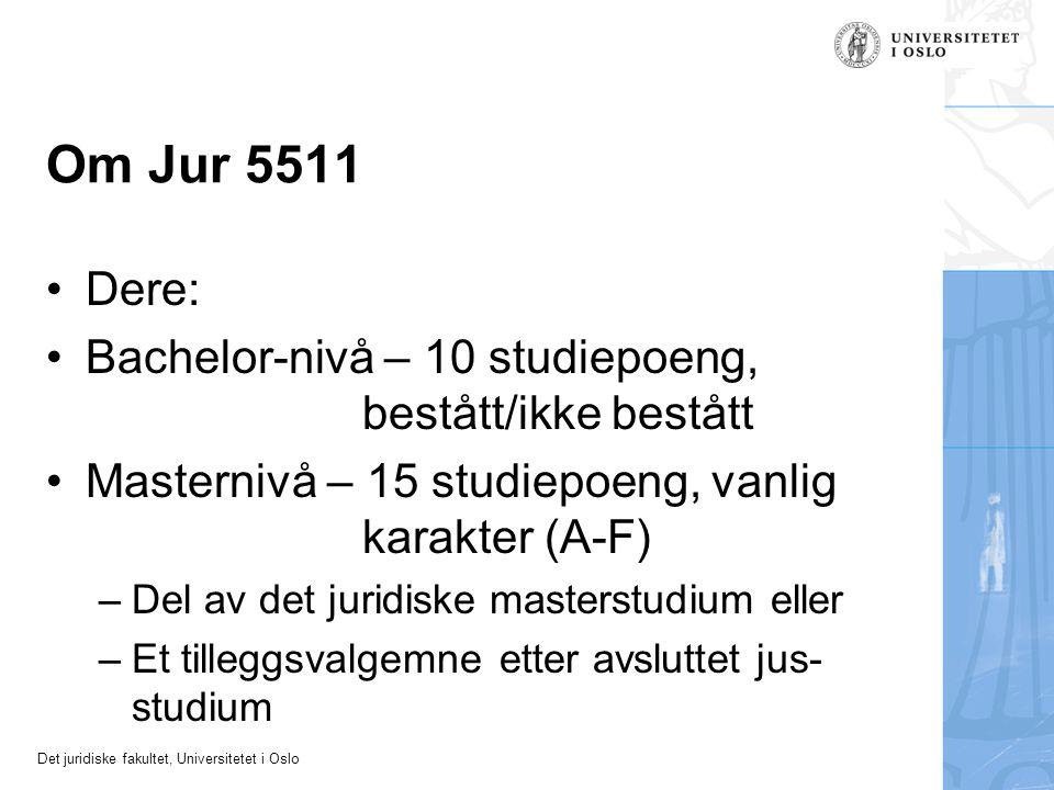 Om Jur 5511 Dere: Bachelor-nivå – 10 studiepoeng, bestått/ikke bestått