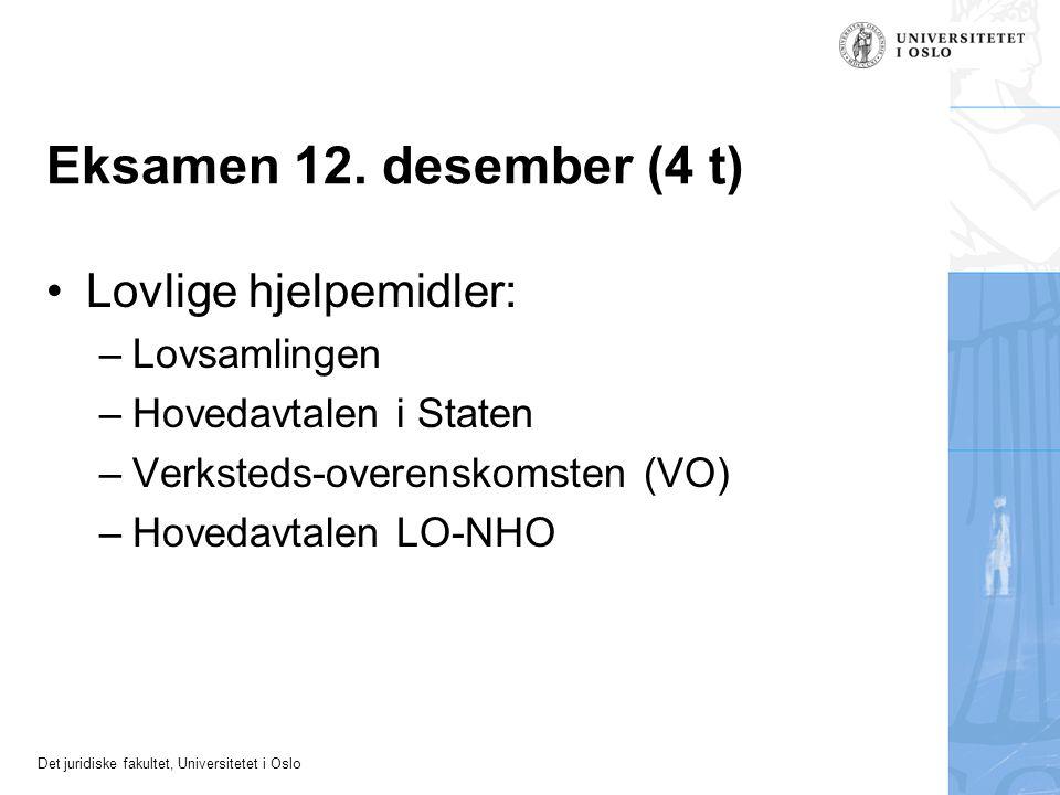 Eksamen 12. desember (4 t) Lovlige hjelpemidler: Lovsamlingen