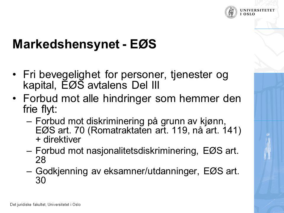 Markedshensynet - EØS Fri bevegelighet for personer, tjenester og kapital, EØS avtalens Del III.