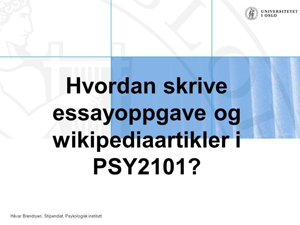 Hvordan skrive essayoppgave og wikipediaartikler i PSY2101