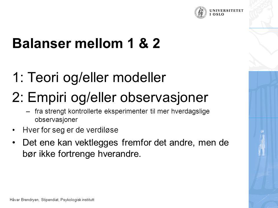 1: Teori og/eller modeller 2: Empiri og/eller observasjoner