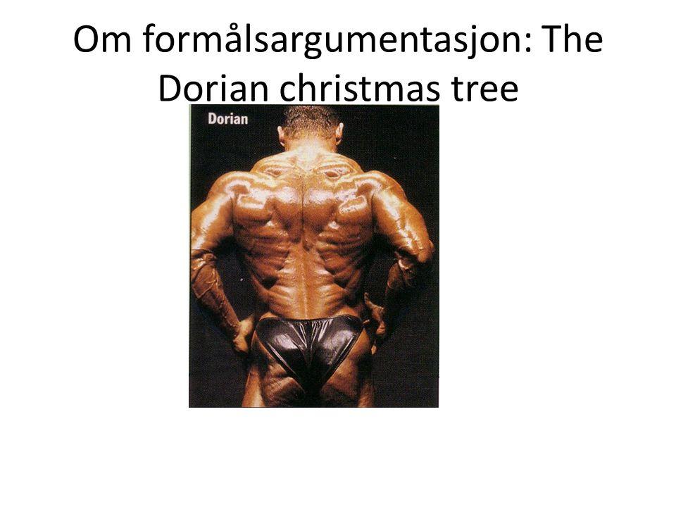 Om formålsargumentasjon: The Dorian christmas tree