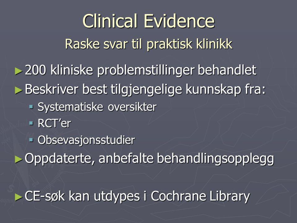 Clinical Evidence Raske svar til praktisk klinikk