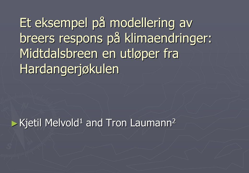 Et eksempel på modellering av breers respons på klimaendringer: Midtdalsbreen en utløper fra Hardangerjøkulen