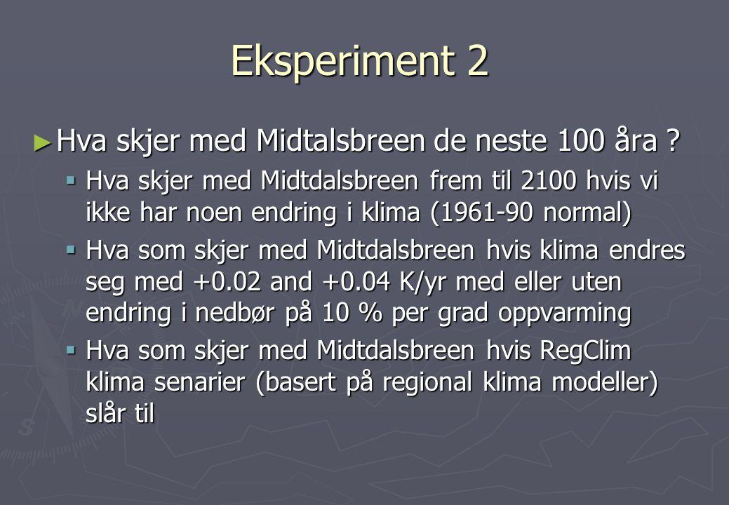 Eksperiment 2 Hva skjer med Midtalsbreen de neste 100 åra