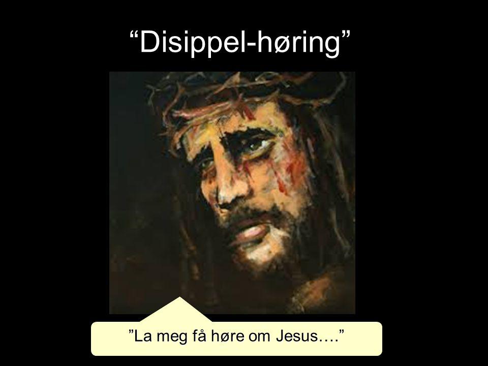 La meg få høre om Jesus….