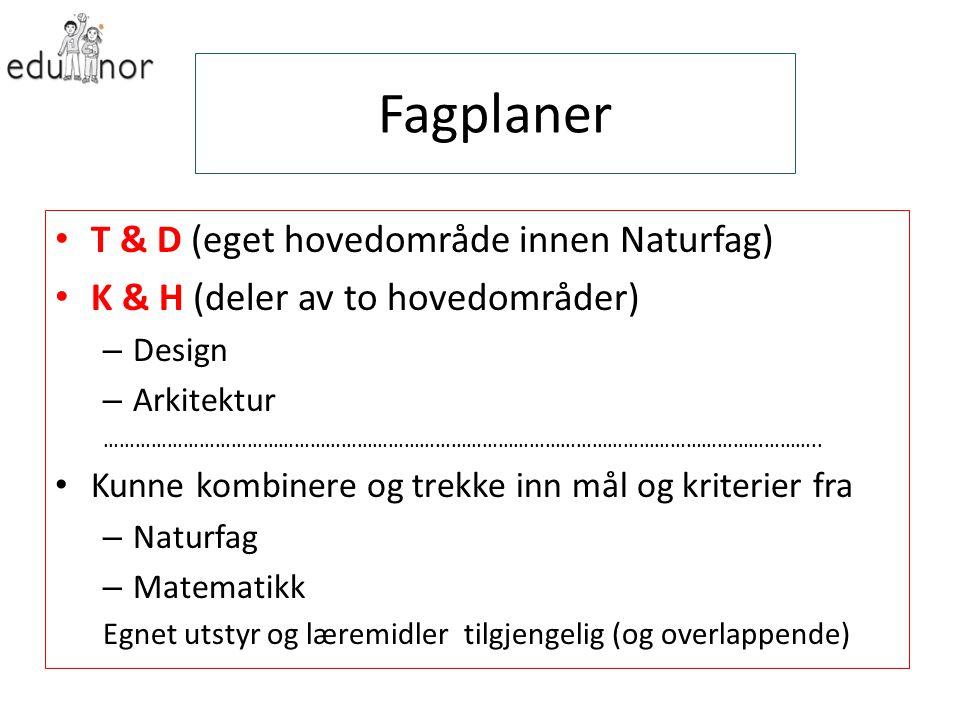 Fagplaner T & D (eget hovedområde innen Naturfag)
