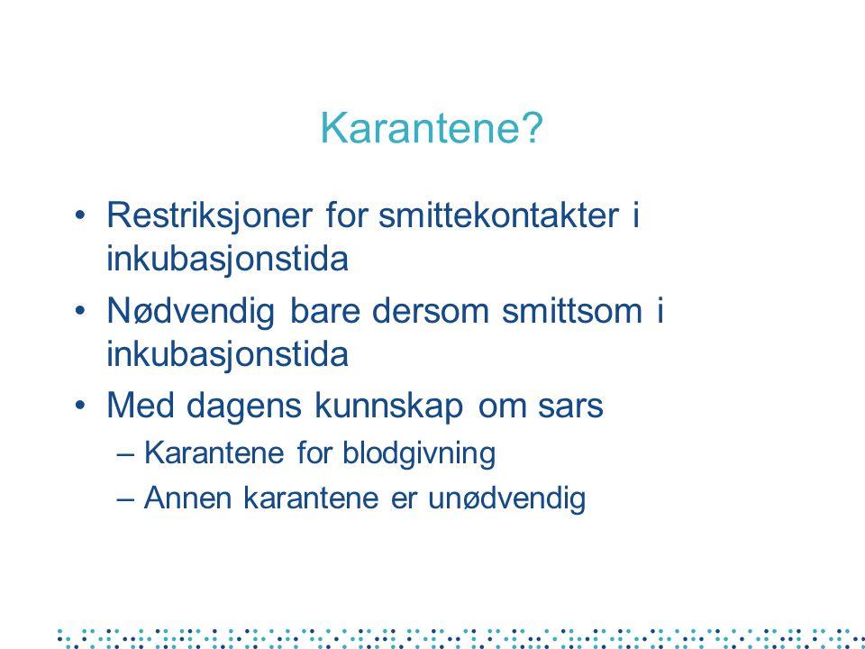 Karantene Restriksjoner for smittekontakter i inkubasjonstida