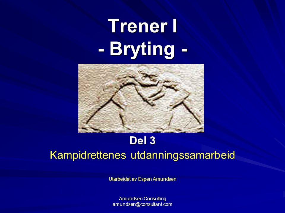 Del 3 Kampidrettenes utdanningssamarbeid Utarbeidet av Espen Amundsen