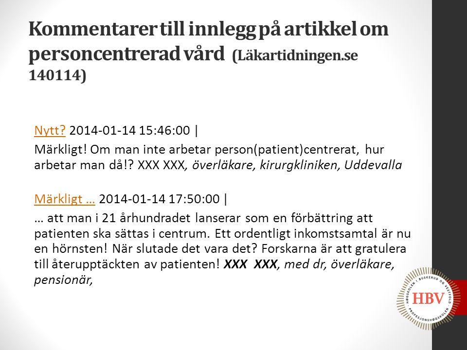 Kommentarer till innlegg på artikkel om personcentrerad vård (Läkartidningen.se 140114)