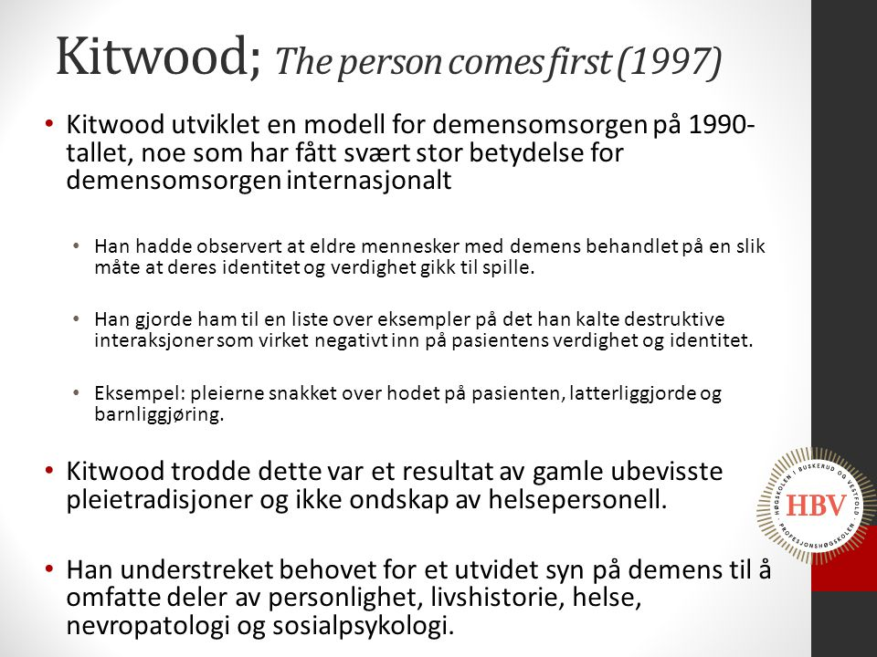 Kitwood; The person comes first (1997)