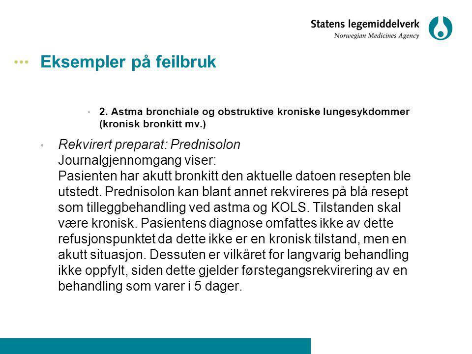 Eksempler på feilbruk 2. Astma bronchiale og obstruktive kroniske lungesykdommer (kronisk bronkitt mv.)