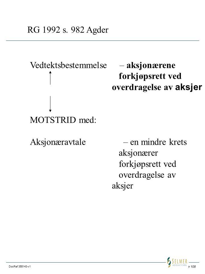 RG 1992 s. 982 Agder Vedtektsbestemmelse – aksjonærene. forkjøpsrett ved. overdragelse av aksjer.