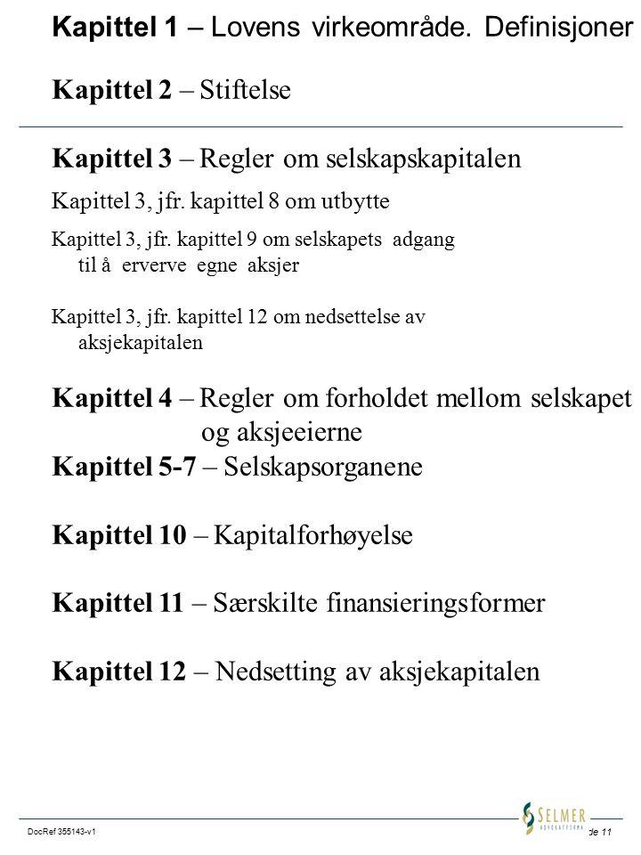 Kapittel 1 – Lovens virkeområde. Definisjoner Kapittel 2 – Stiftelse
