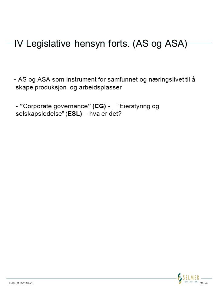 IV Legislative hensyn forts. (AS og ASA)