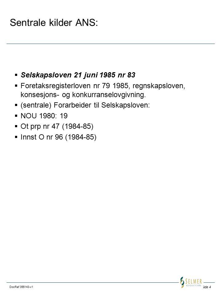 Sentrale kilder ANS: Selskapsloven 21 juni 1985 nr 83