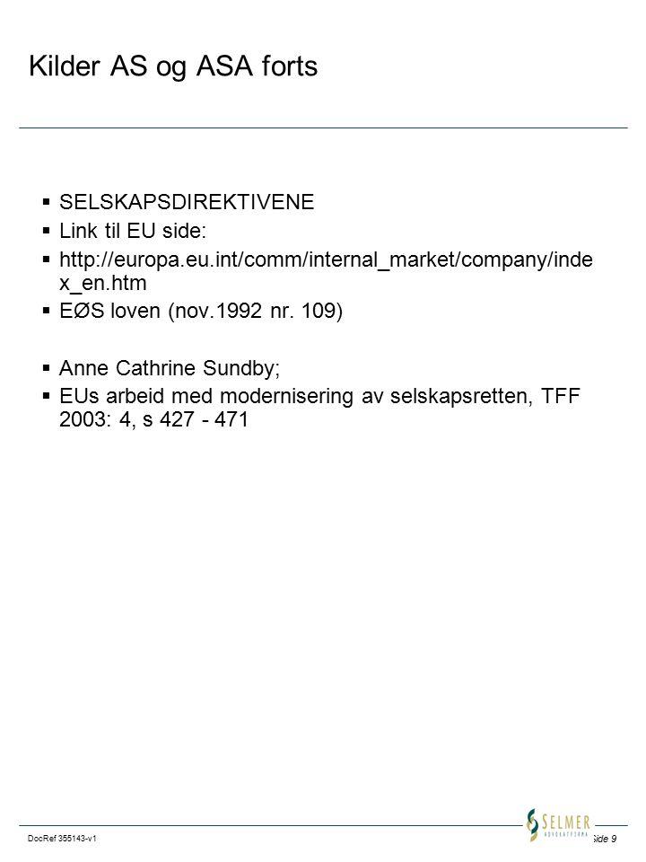 Kilder AS og ASA forts SELSKAPSDIREKTIVENE Link til EU side: