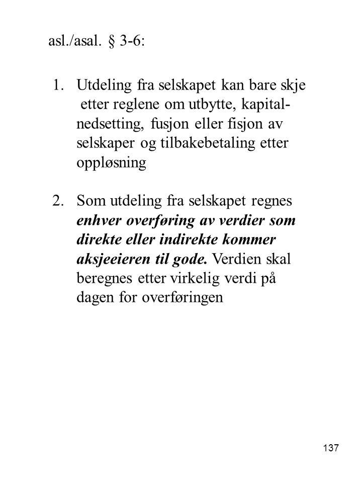 asl./asal. § 3-6: Utdeling fra selskapet kan bare skje. etter reglene om utbytte, kapital- nedsetting, fusjon eller fisjon av.