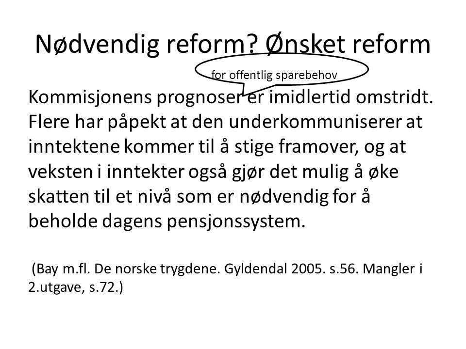 Nødvendig reform Ønsket reform