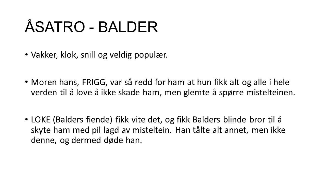 ÅSATRO - BALDER Vakker, klok, snill og veldig populær.