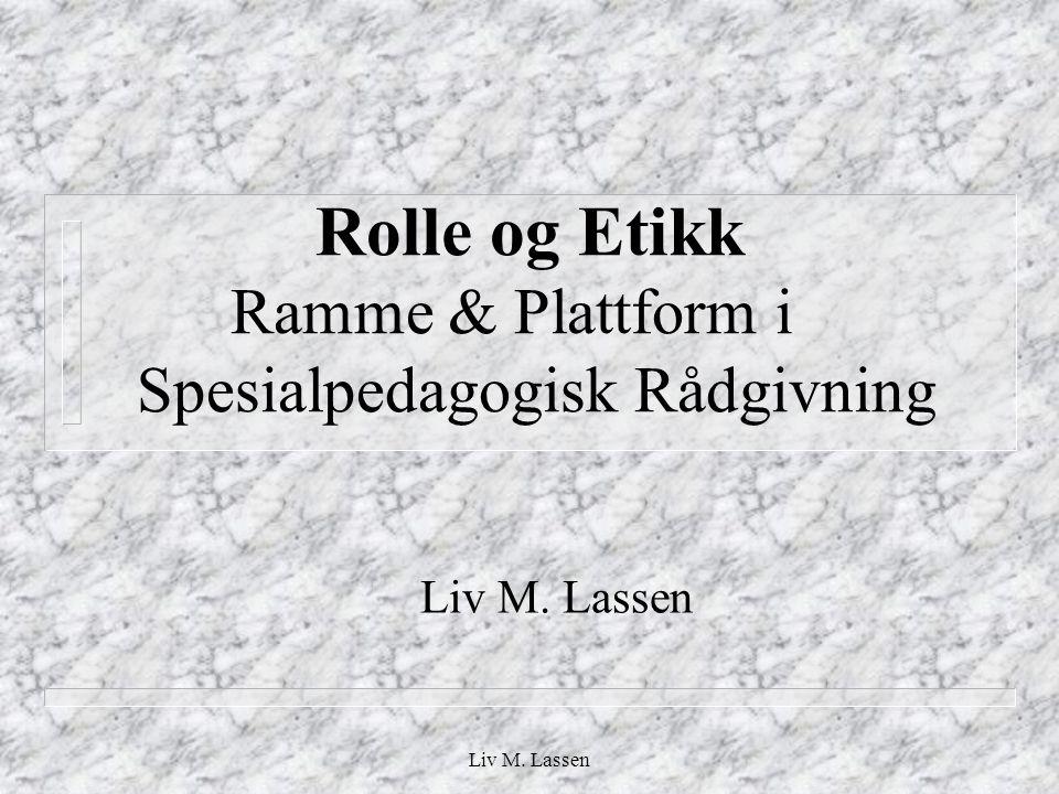 Rolle og Etikk Ramme & Plattform i Spesialpedagogisk Rådgivning