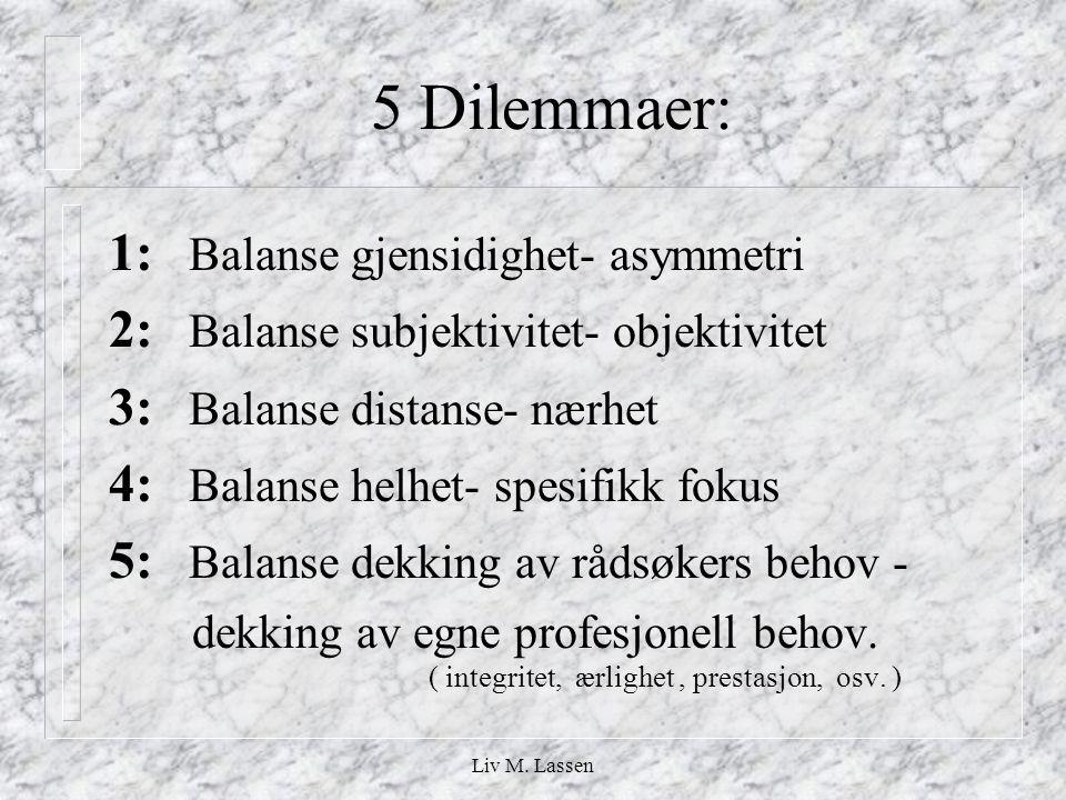 5 Dilemmaer: 1: Balanse gjensidighet- asymmetri