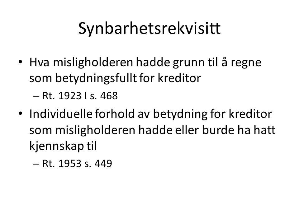 Synbarhetsrekvisitt Hva misligholderen hadde grunn til å regne som betydningsfullt for kreditor. Rt. 1923 I s. 468.
