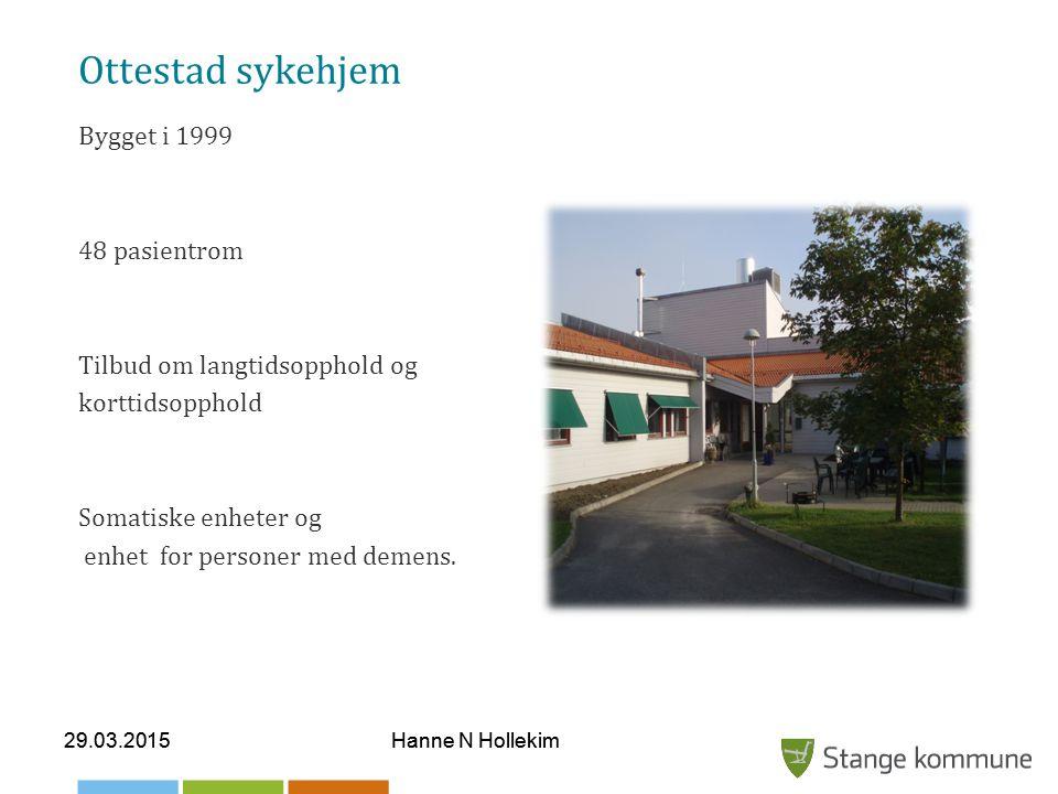 Ottestad sykehjem Bygget i 1999 48 pasientrom