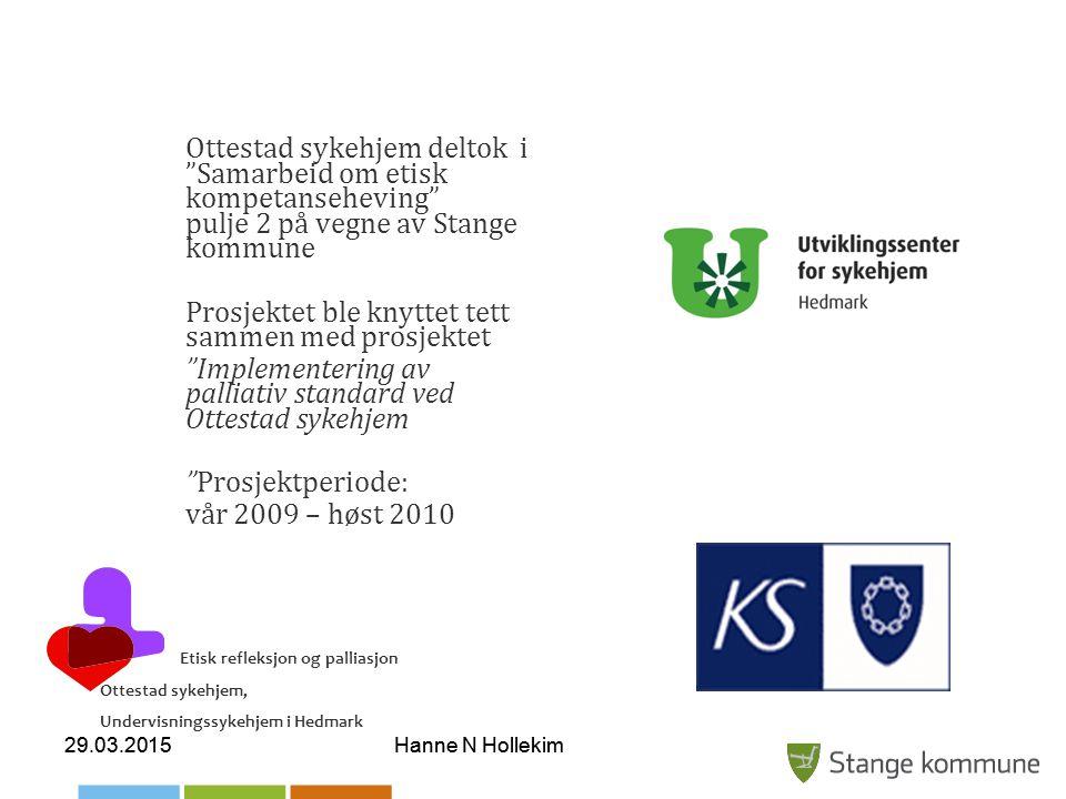 Ottestad sykehjem deltok i Samarbeid om etisk kompetanseheving pulje 2 på vegne av Stange kommune Prosjektet ble knyttet tett sammen med prosjektet Implementering av palliativ standard ved Ottestad sykehjem Prosjektperiode: vår 2009 – høst 2010