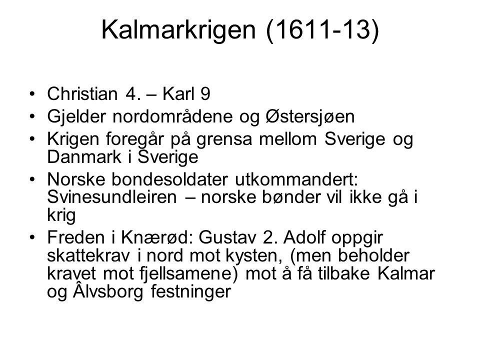 Kalmarkrigen (1611-13) Christian 4. – Karl 9