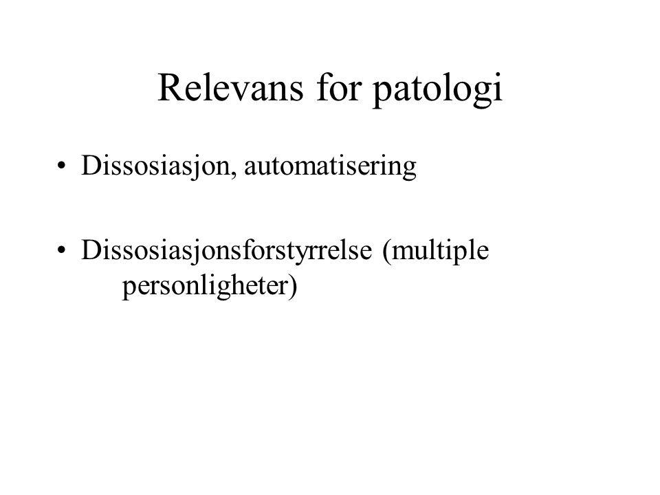 Relevans for patologi Dissosiasjon, automatisering