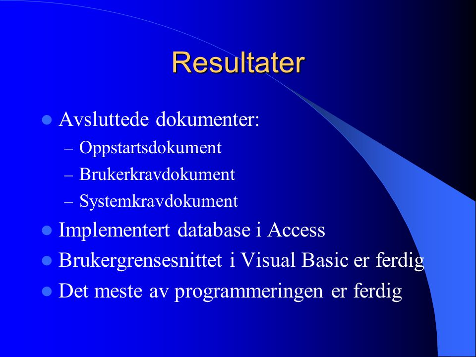 Resultater Avsluttede dokumenter: Implementert database i Access