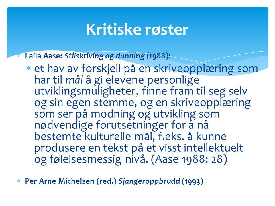 Kritiske røster Laila Aase: Stilskriving og danning (1988):