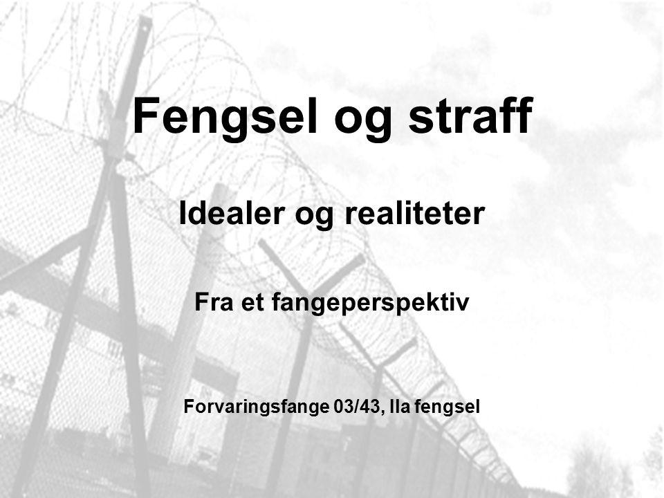 Fra et fangeperspektiv Forvaringsfange 03/43, Ila fengsel