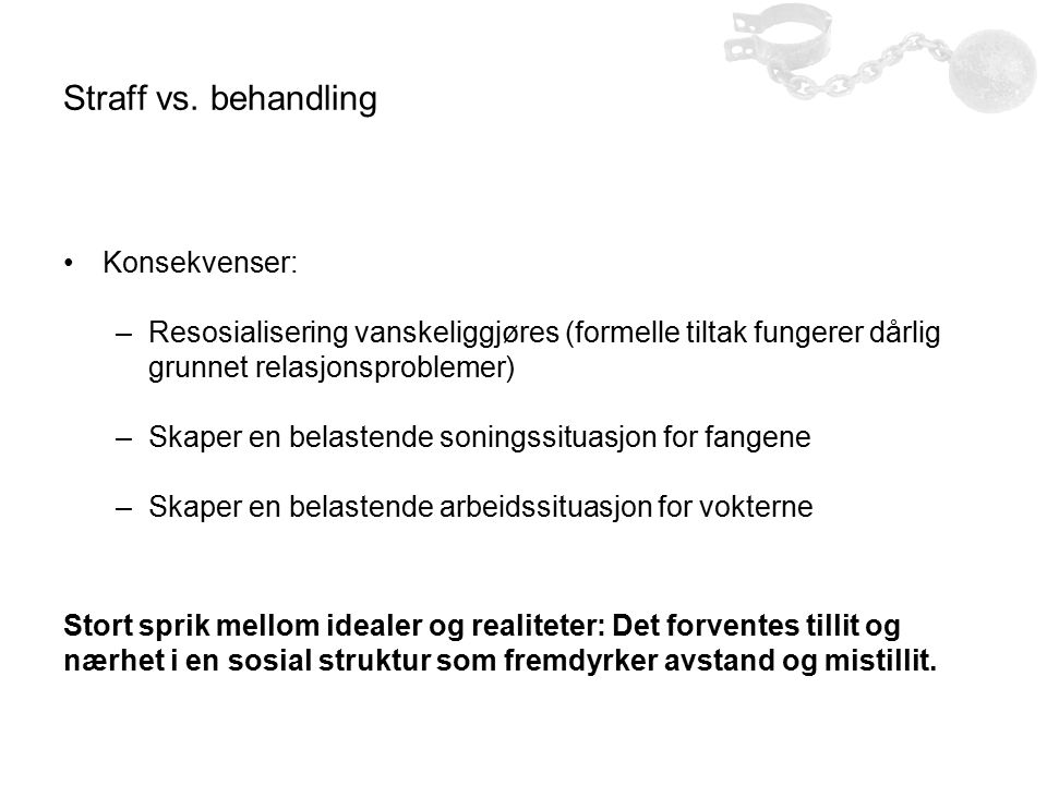 Straff vs. behandling Konsekvenser: