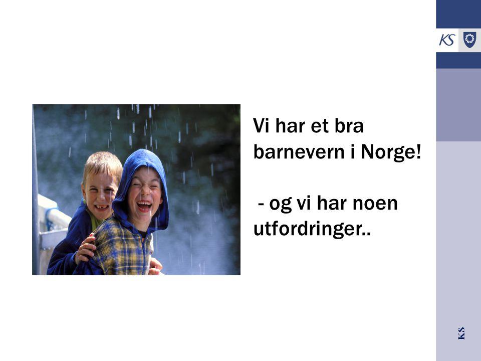 Vi har et bra barnevern i Norge!