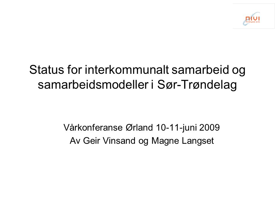 Vårkonferanse Ørland 10-11-juni 2009 Av Geir Vinsand og Magne Langset