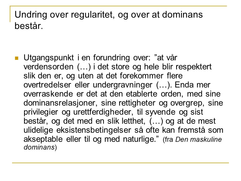 Undring over regularitet, og over at dominans består.