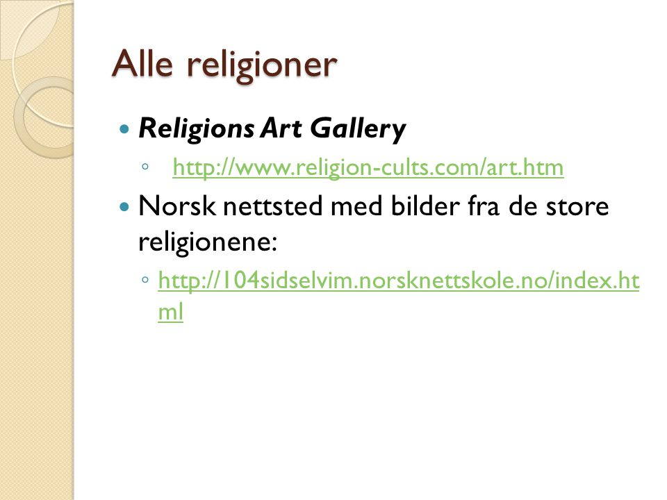 Alle religioner Religions Art Gallery