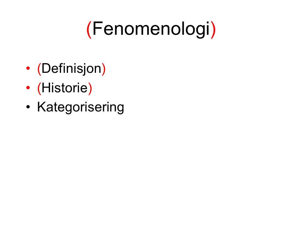 (Fenomenologi) (Definisjon) (Historie) Kategorisering