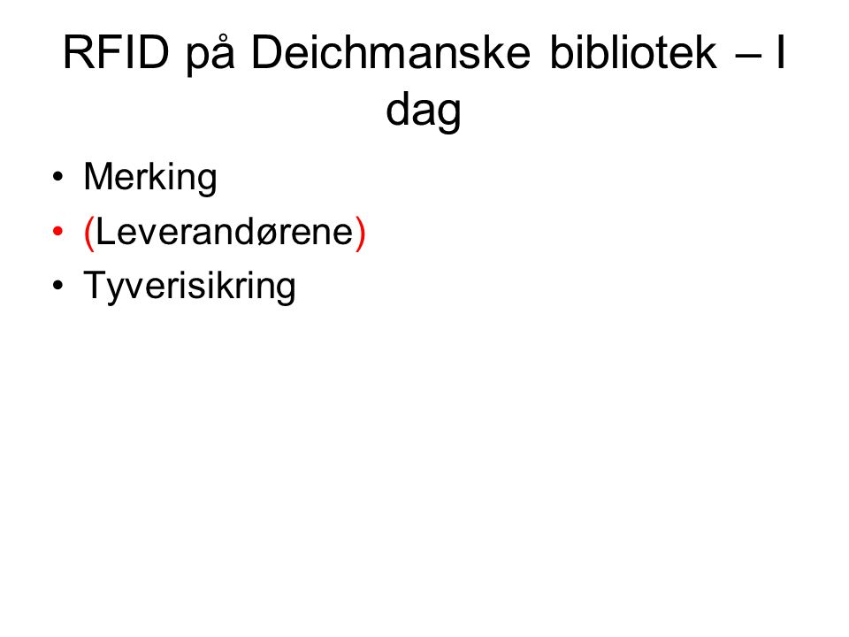 RFID på Deichmanske bibliotek – I dag