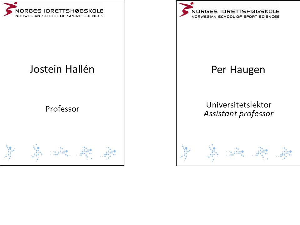 Jostein Hallén Per Haugen Universitetslektor Professor