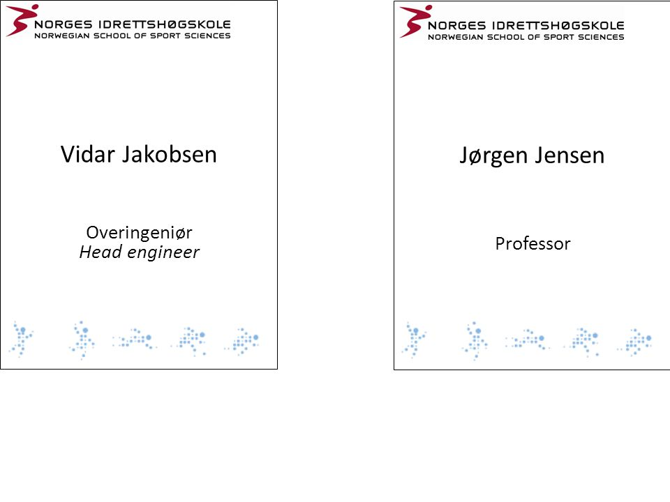 Vidar Jakobsen Jørgen Jensen Overingeniør Head engineer Professor