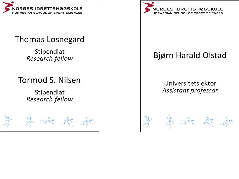 Thomas Losnegard Bjørn Harald Olstad Tormod S. Nilsen Stipendiat