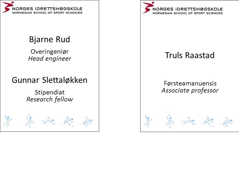 Bjarne Rud Truls Raastad Gunnar Slettaløkken Overingeniør