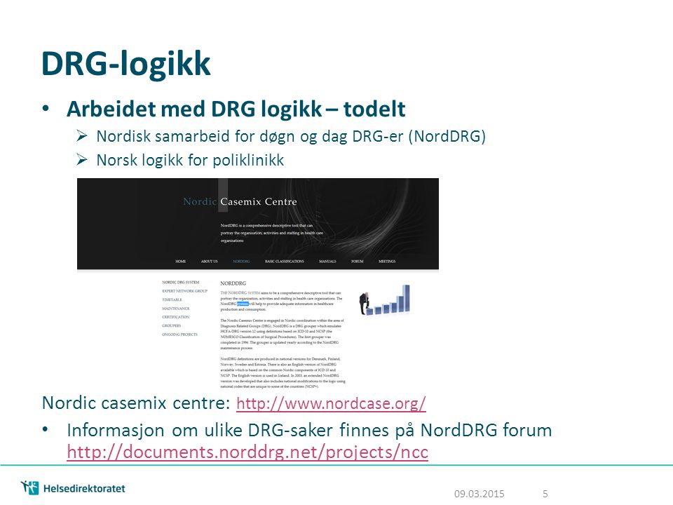 DRG-logikk Arbeidet med DRG logikk – todelt
