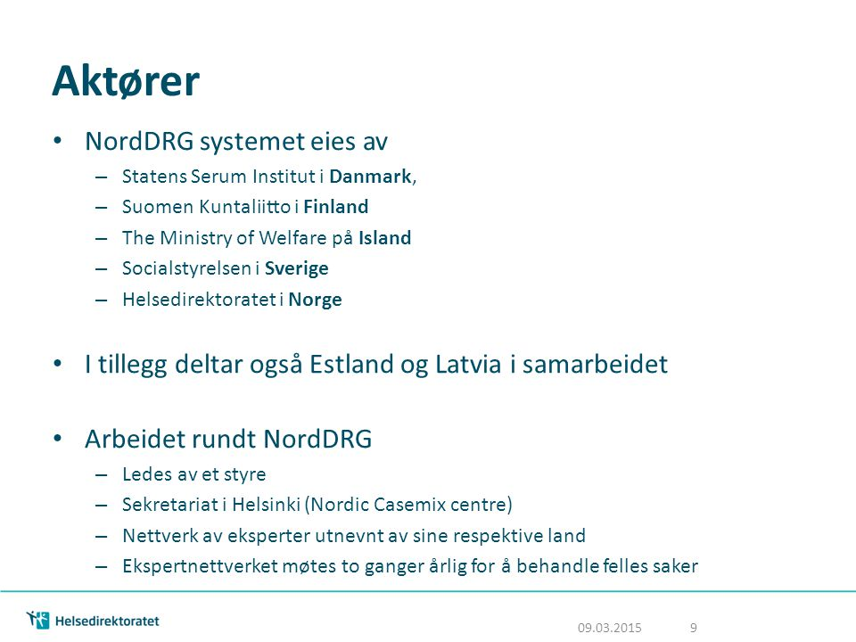 Aktører NordDRG systemet eies av